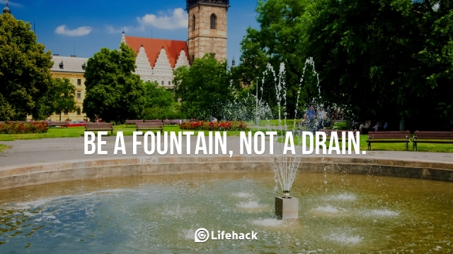 Be-a-fountain-not-a-drain.