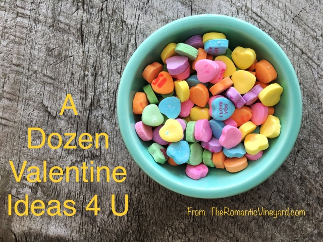 A Dozen Valentine Ideas for you to try.
