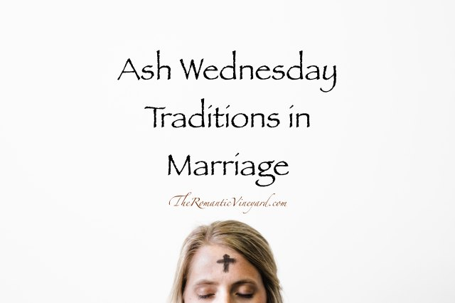 Consider how Ash Wednesday might help your marriage this year. Spiritual Intimacy is a vital part of a healthy marriage.