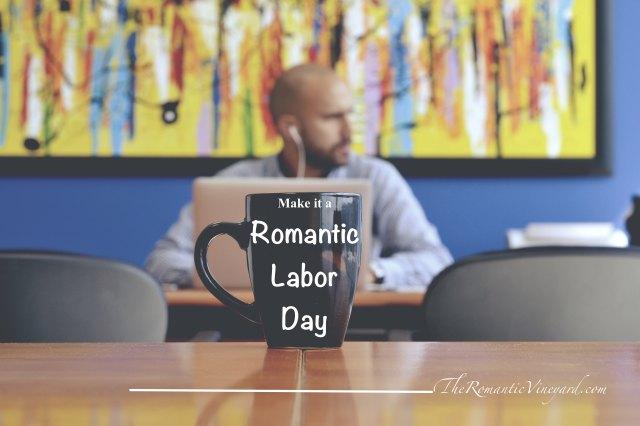 Romantic Labor Day Ideas for Him